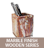 Marble Finish Wooden Series